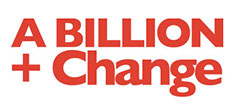 Billion Plus Change