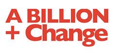 Billion Plus Change